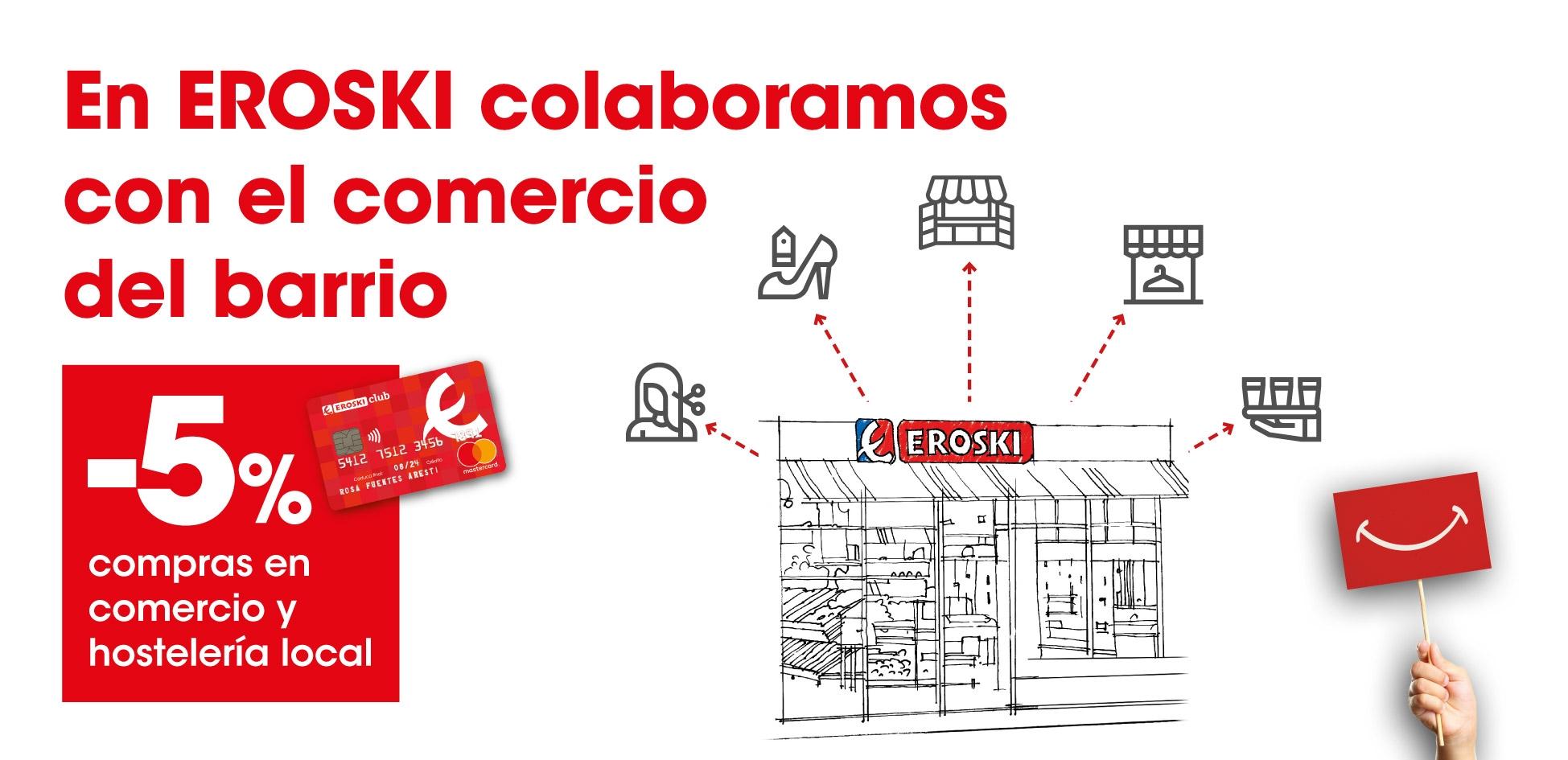 Eroski colabora con el comercio y la hostelería locales