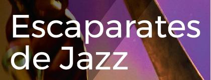 Escaparates de Jazz