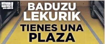 TIENES UNA PLAZA / BADUZU LEKURIK